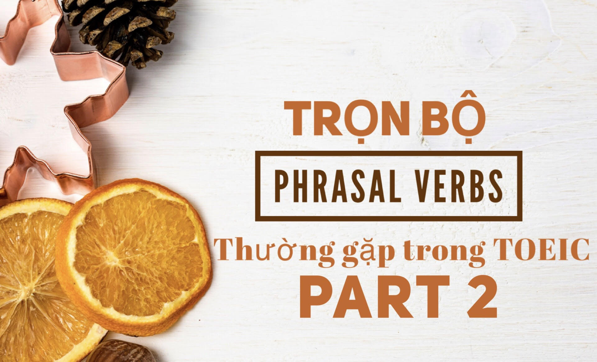Những cụm phrasal verbs thường gặp trong TOEIC ( P2)
