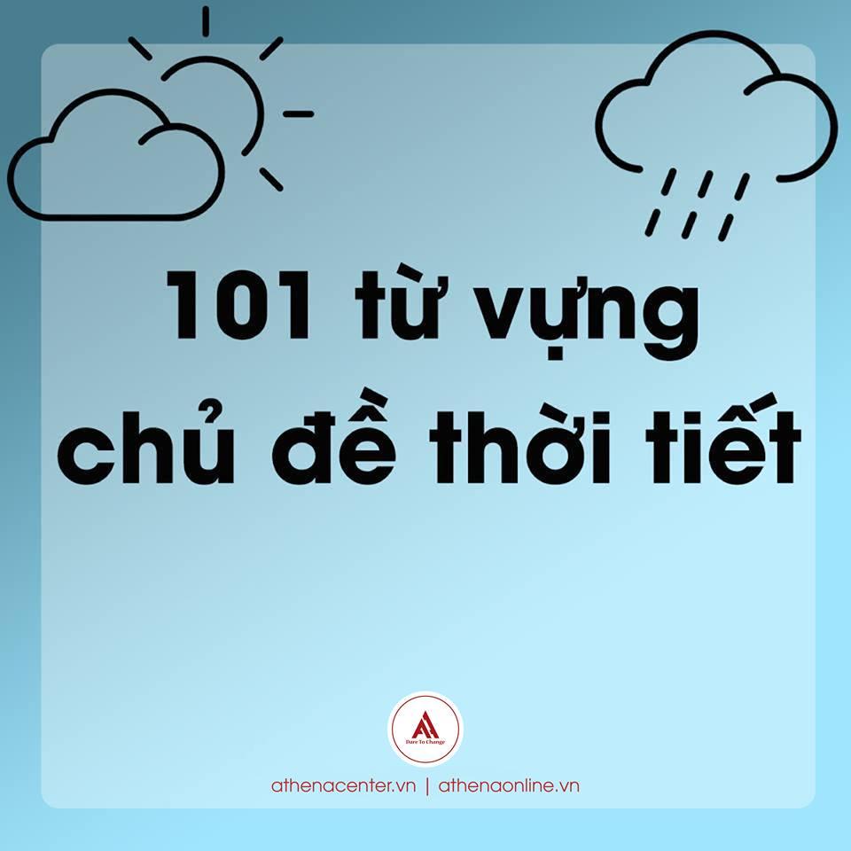 101 TỪ VỰNG CHỦ ĐỀ THỜI TIẾT