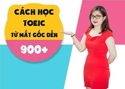 Cách học TOEIC từ mất gốc đến 900+