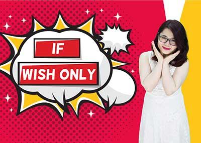 Câu If - Wish Only