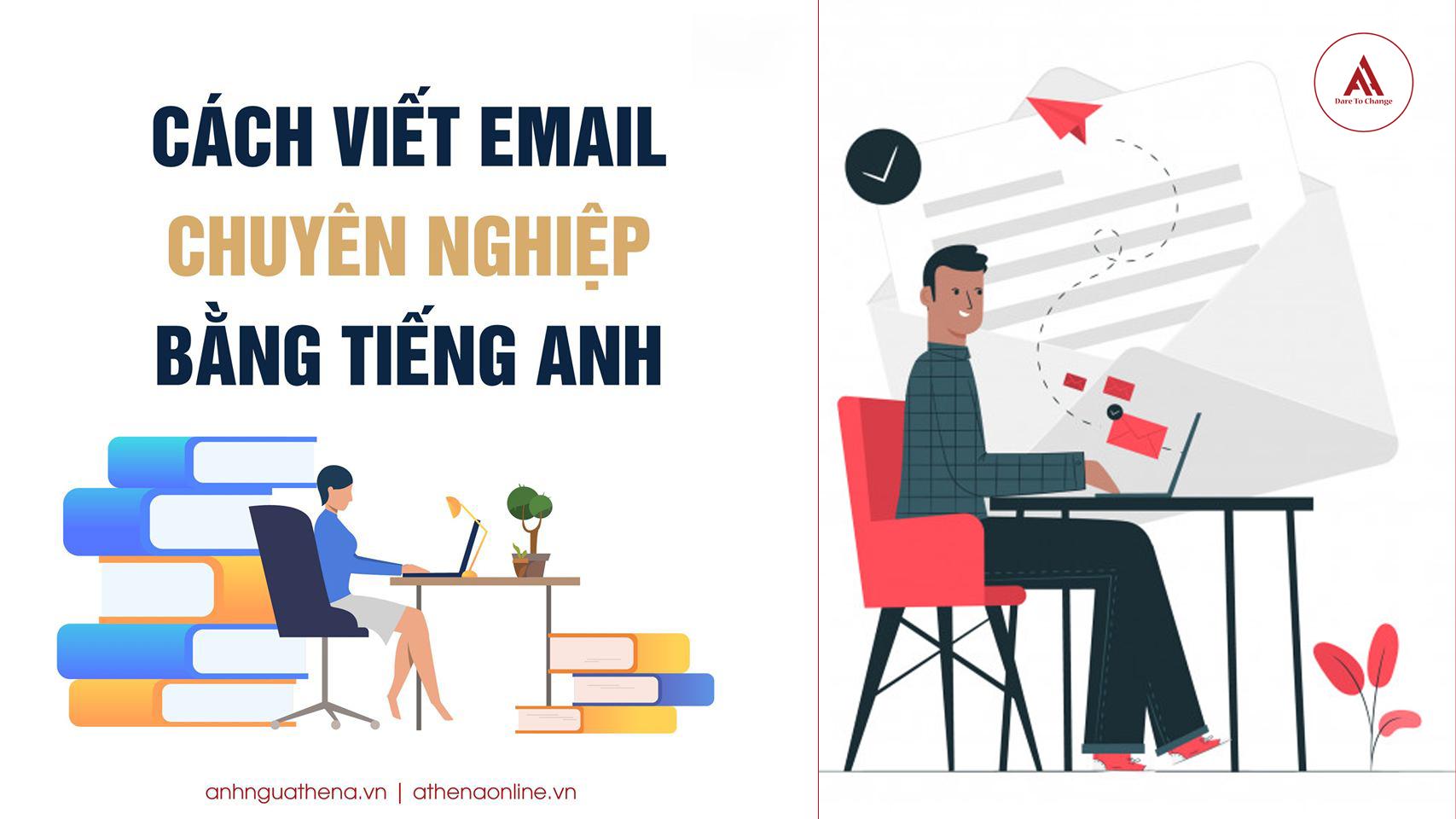 Cách viết email chuyên nghiệp bằng tiếng Anh