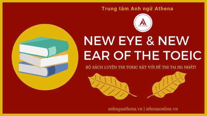 New Eye & New Ear of the Toeic: Bộ sách luyện thi Toeic sát với đề thi tại IIG nhất!