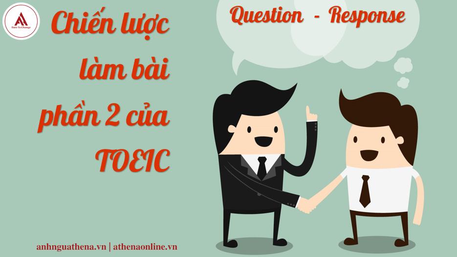 Chiến lược làm bài Part 2 TOEIC không phải ai cũng biết!