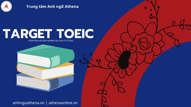 Target TOEIC - cuốn sách gối đầu giường của các sĩ tử TOEIC