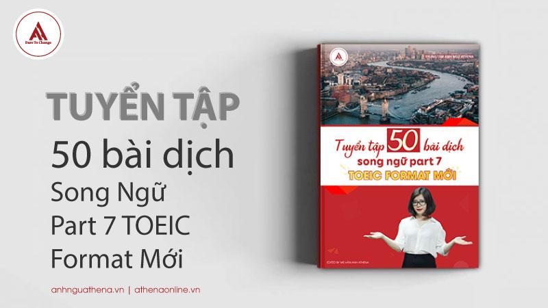 Tuyển tập 50 bài dịch song ngữ part 7 TOEIC format mới