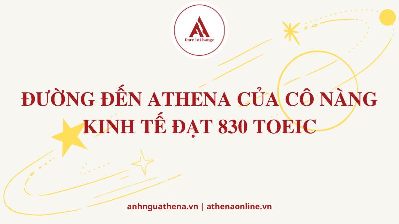 ĐƯỜNG ĐẾN ATHENA CỦA CÔ NÀNG KINH TẾ ĐẠT 830 TOEIC