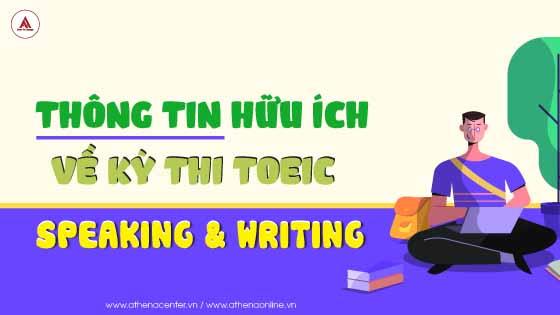 BẬT MÍ TI TỈ THÔNG TIN HỮU ÍCH VỀ KỲ THI TOEIC SPEAKING & WRITING