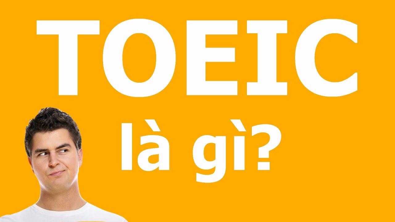 TOEIC là gì? Học TOEIC để làm gì?
