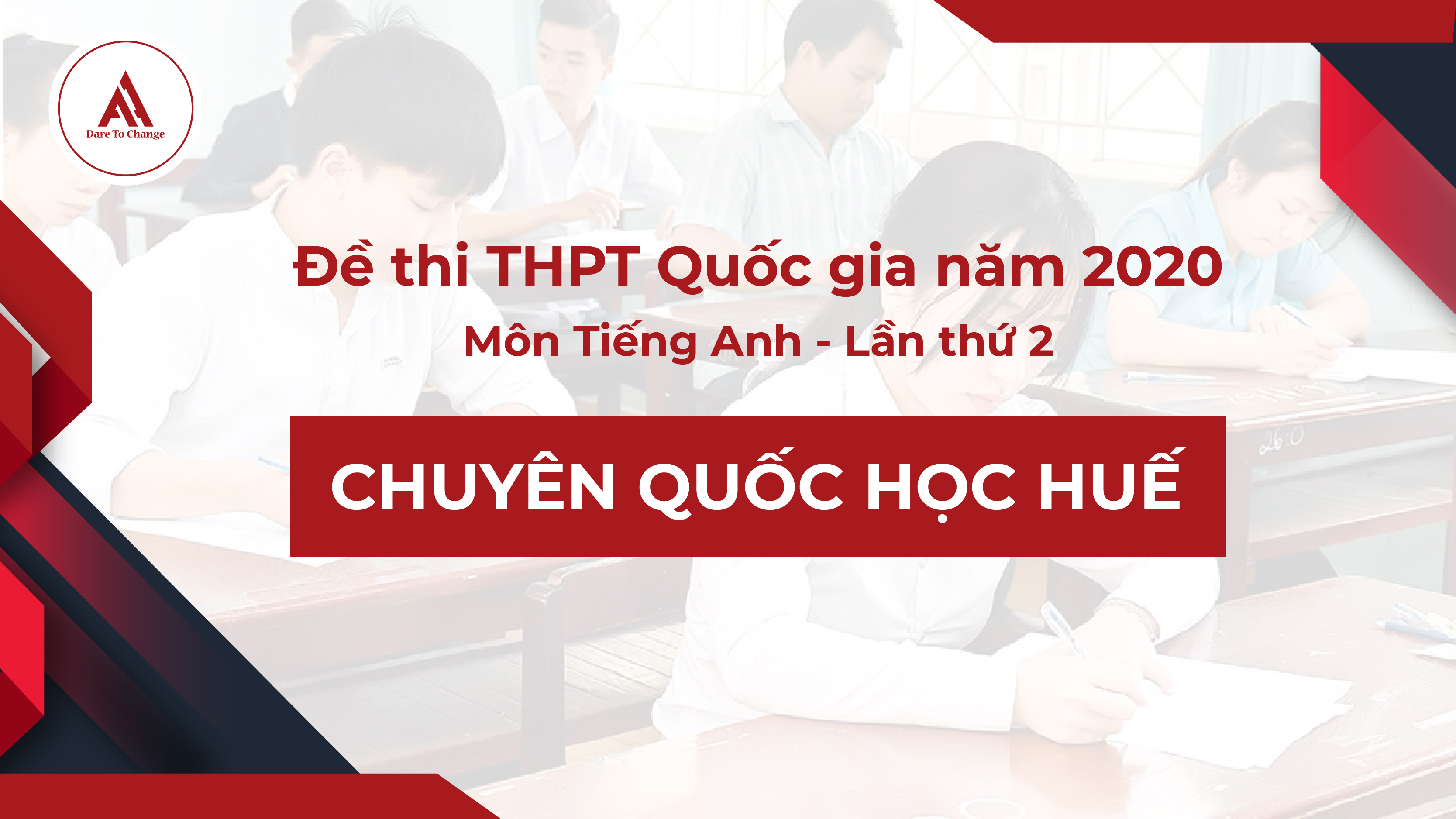Đề thi thử lần 2: Môn tiếng Anh kỳ thi THPTQG năm 2020 - Chuyên Quốc học Huế