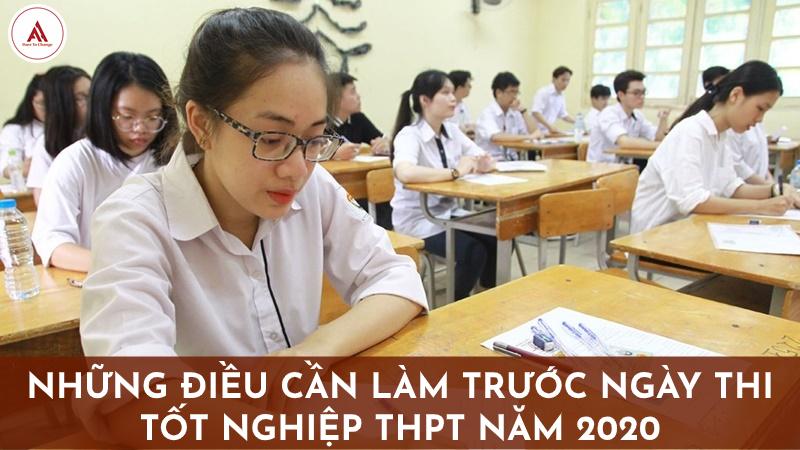 Những việc cần làm trước ngày thi tốt nghiệp THPT năm 2020