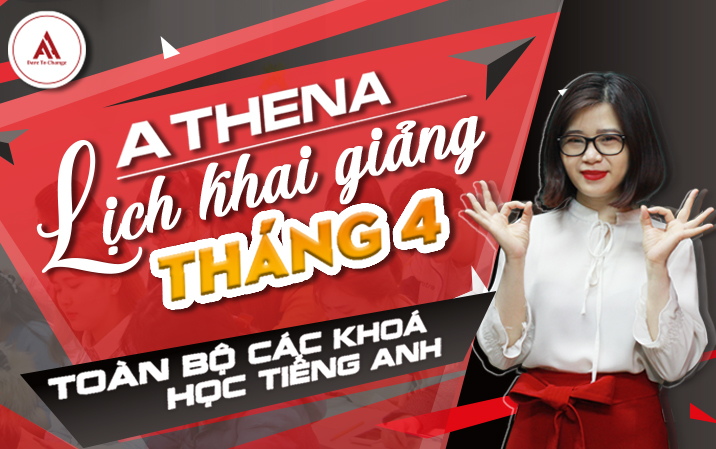 Athena - Lịch khai giảng tháng 4