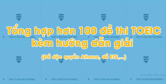 Tổng hợp hơn 100 đề thi TOEIC kèm hướng dẫn giải {Đề độc quyền Athena, đề ETS,...}
