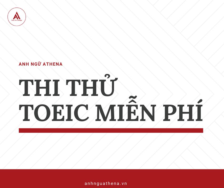 THI THỬ TOEIC - ANH NGỮ ATHENA